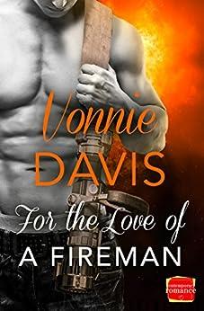 For the Love of a Fireman (Wild Heat, Book 3) by [Davis, Vonnie]