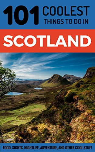 Download for free Scotland Travel Guide: 101 Coolest Things to Do in Scotland