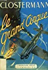 Le grand cirque. souvenirs d'un pilote de chasse francais dans la r.a.f. collection : l'aventure vecue. par Clostermann