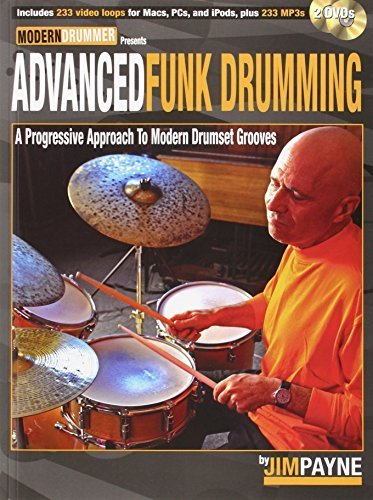 (Advanced Funk Drumming: A Progressive Approach to Modern Drumset Grooves by Payne, Jim (2009) Sheet music)