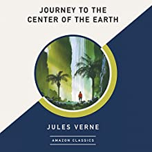 Journey to the Center of the Earth (AmazonClassics Edition) Audiobook by Jules Verne Narrated by Derek Perkins