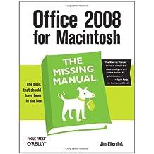 Office 2008 for Macintosh: The Missing Manual by Jim Elferdink (2008-03-30)