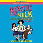 Katie Milk Solves Crimes and So On | Annie Caulfield