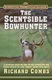 Scentsible Bowhunter, Richard Combs, 1616086831