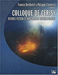Science-fiction et imaginaires contemporains : Colloque de Cerisy 2006 par Colloque Centre culturel international