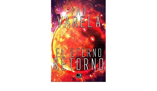 Amazon.com: El Eterno Retorno (Spanish Edition) eBook: Pau ...