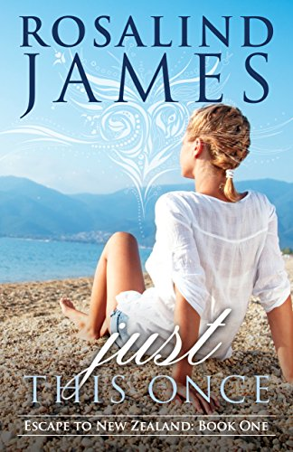 Just This Once (Escape to New Zealand Book 1)