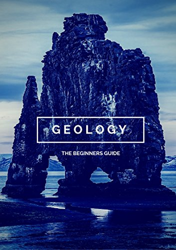 Geology for Beginners: Beginners Guide To Geology, Rocks, Volcanoes, Atoms, Earthquakes, Natural World, Geological Book: Study The Rock Cycle in Geology and Geographical Cycle Involving Rocks