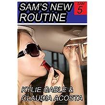 Sam's New Routine (Sam's Feminization Book 5)