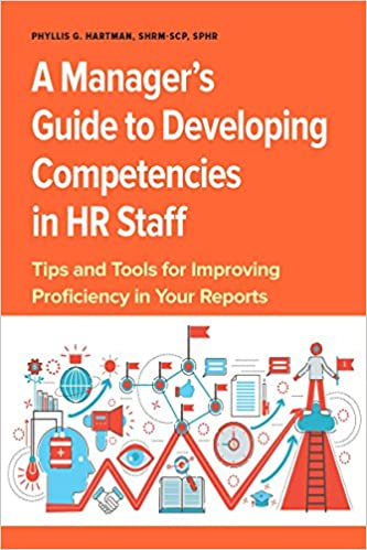 A Manager's Guide to Developing Competencies in HR Staff: Tips and Tools for Improving Proficiency in Your Reports