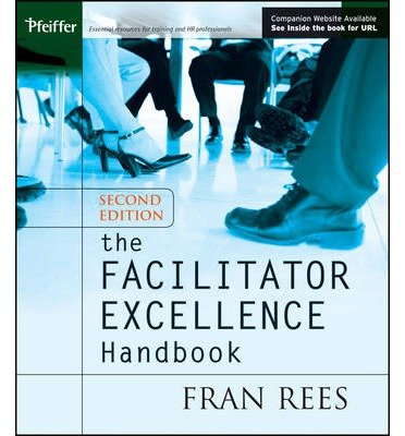[(The Facilitator Excellence Handbook )] [Author: Fran Rees] [Jul-2005]