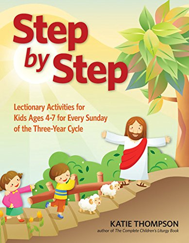 Step by Step: Lectionary Activities for Kids Ages 4-7 for Every Sunday of the Three-Year ()