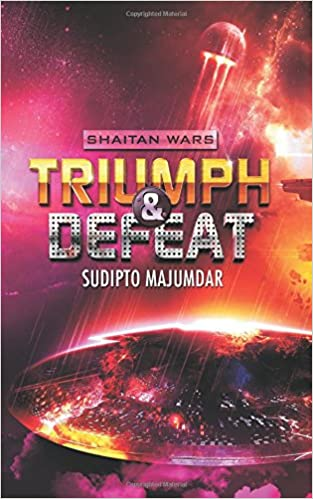 Triumph and Defeat: Volume 4 (Shaitan Wars)