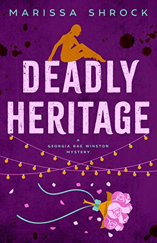 Deadly Heritage (Georgia Rae Winston Mysteries Book 3) by [Shrock, Marissa]