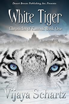 White Tiger (Chronicles of Kassouk Book 1) by [Schartz, Vijaya]