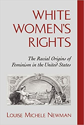 white women s rights the racial origins of feminism in the united