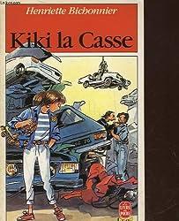 Kiki la casse (Le Livre de poche)