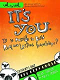 It's You - Is It Possible to Build Real and Lasting Friendships?, Thomas Nelson Publishing Staff and Nicole Johnson, 1418546356