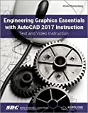 Engineering Graphics Essentials with AutoCAD 2017 Instruction