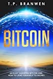 img - for Bitcoin: A easy Guide on Bitcoin and how to lead yourself to riches (Age of Cryptocurrency, Making Money Online, Blockchain, Investing, Digital Currency) book / textbook / text book