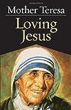 Loving Jesus, Mother Teresa of Calcutta, 0892836768