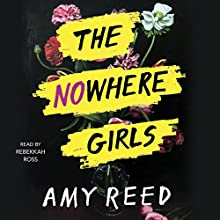 The Nowhere Girls Audiobook by Amy Reed Narrated by Rebekkah Ross