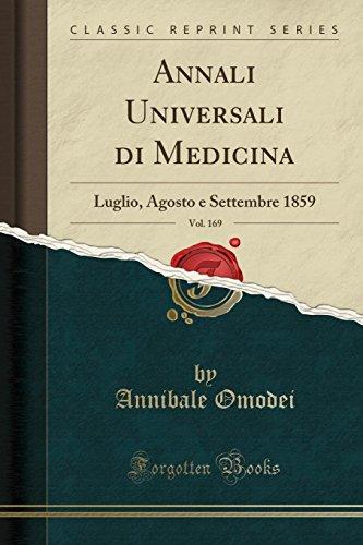 Annali Universali Di Medicina, Vol. 169: Luglio, Agosto E Settembre 1859 (Classic Reprint) (Italian Edition)
