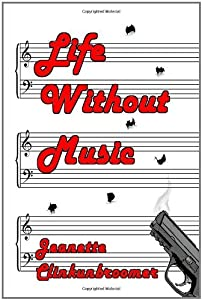 Life Without Music by Jeanette Clinkunbroomer (2008-05-06)