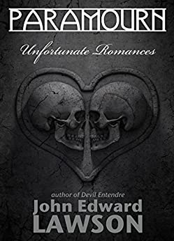 Paramourn: Unfortunate Romances by [Lawson, John Edward]