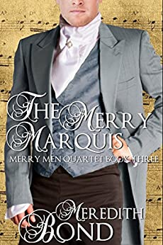 The Merry Marquis (Merry Men Quartet Book 3) by [Bond, Meredith]