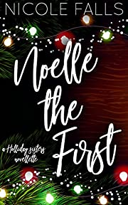 Noelle The First (Holliday Sisters Book 1)