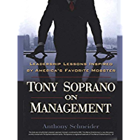 Tony Soprano on Management: Leadership Lessons Inspired By America's Favorite Mobst (English Edition)