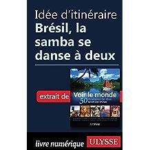 Idée d'itinéraire - Brésil, la samba se danse à deux (French Edition)
