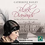 Black Diamonds: The Rise and Fall of an English Dynasty | Catherine Bailey