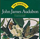 img - for The Essential: John James Audubon (Essential (Harry N. Abrams)) by Annette Blaugrund (1999-10-01) book / textbook / text book