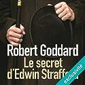 Le secret d'Edwin Strafford | Livre audio Auteur(s) : Robert Goddard Narrateur(s) : Renaud Dehesdin