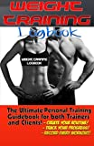 img - for The Weight Training Logbook: (Fitness, Fitness Journal, Personal Training, Weight Loss, Exercise Journal, Exercise & Fitness) (Unlimited Health & Fitness) (Volume 6) book / textbook / text book
