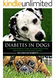 Diabetes in Dogs: A Comprehensive Guide to Diabetes in Dogs