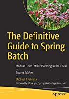 The Definitive Guide to Spring Batch, 2nd Edition Front Cover