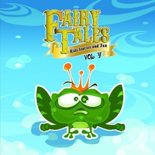 Fairy Tales, Kid Stories and Fun Vol. 4