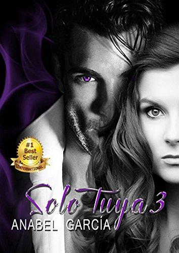 Solo Tuya Parte 3: Resurgir (Spanish Edition)