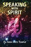 Speaking with Spirit, Ra Sekhi Temple, 1499228341