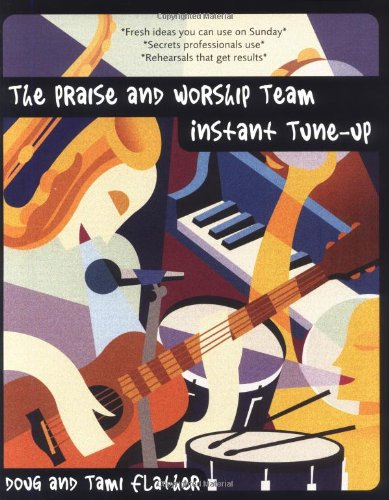 Praise and Worship Team Instant Tune-Up, The