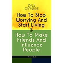 How To Stop Worrying And Start Living & How To Make Friends And Influence People (Unabridged)