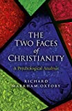 The Two Faces of Christianity, Richard Markham Oxtoby, 1782791043
