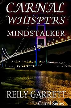 Carnal Whispers: Mind Stalker (The Carnal Series Book 3) by [Garrett, Reily]
