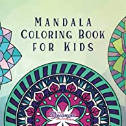 Mandala Coloring Book for Kids: Childrens Coloring Book with Fun, Easy, and Relaxing Mandalas for Boys, Girls,