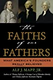 The Faiths of Our Fathers, Alf J. Mapp, 0742531155