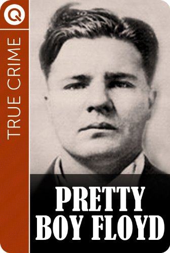 Amazon True Crime Pretty Boy Floyd Ebook Quik Ebooks Kindle