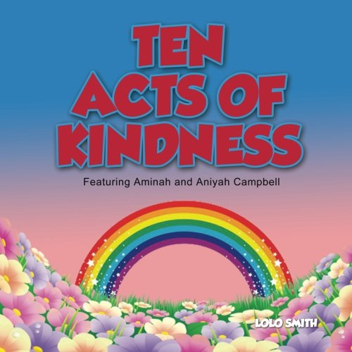 Ten Acts of Kindness Featuring Aminah and Aniyah - Lolo Ms